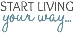 Start Living Your Way